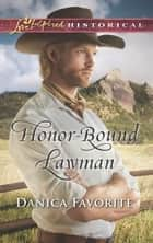 Honor-Bound Lawman (Mills & Boon Love Inspired Historical) ebook by Danica Favorite