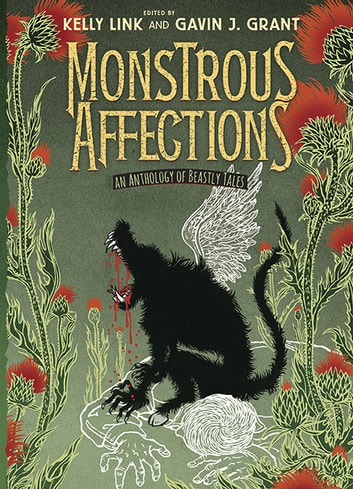 Monstrous Affections - An Anthology of Beastly Tales 電子書 by Kelly Link,Cassandra Clare,Holly Black,M. T. Anderson,Sarah Rees Brennan,Patrick Ness,Kathleen Jennings,Dylan Horrocks,Paolo Bacigalupi,Nathan Ballingrud,Nalo Hopkinson,Nik Houser,Alice Kim,Joshua Lewis,G. Carl Purcell