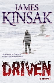 Driven ebook by James Kinsak
