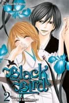 Black Bird, Vol. 2 ebook by Kanoko Sakurakouji,Kanoko Sakurakouji
