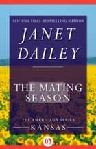 The Mating Season ebook by Janet Dailey