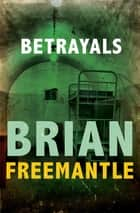 Betrayals ebook by Brian Freemantle
