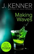 Making Waves ebook by Julie Kenner