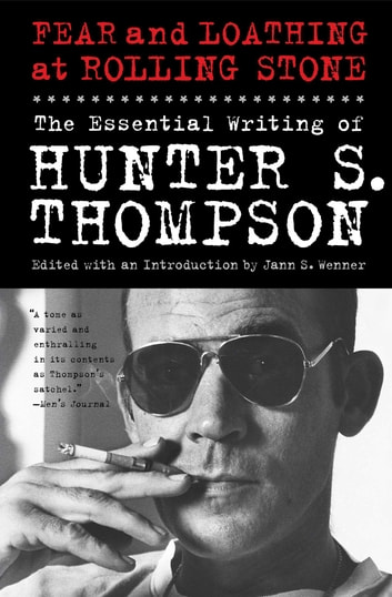 Fear and Loathing at Rolling Stone - The Essential Writing of Hunter S. Thompson ebook by Hunter S. Thompson