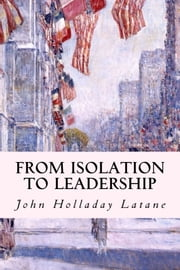 From Isolation to Leadership ebook by John Holladay Latane
