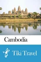 Cambodia Travel Guide - Tiki Travel ebook by Tiki Travel