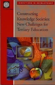 Constructing Knowledge Societies: New Challenges for Tertiary Education ebook by Salmi, Jamil