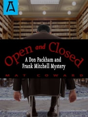 Open and Closed - A Don Packham and Frank Mitchell Mystery ebook by Mat Coward