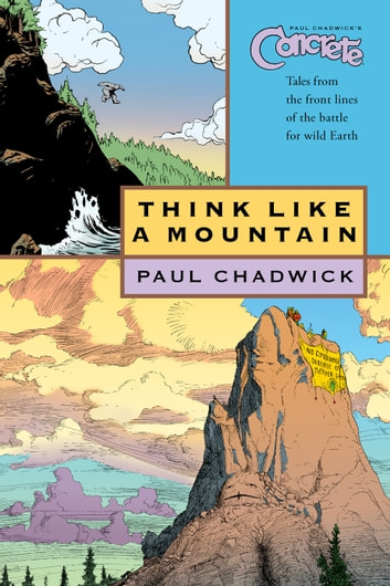 Concrete vol. 5: Think Like a Mountain ebook by Paul Chadwick