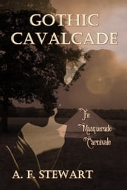 Gothic Cavalcade ebook by A. F. Stewart