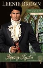 Loving Lydia - A Pride and Prejudice Variation ebook by