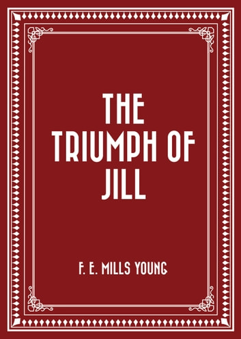 The Triumph of Jill ebook by F. E. Mills Young