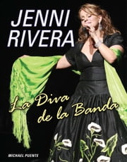 Jenni Rivera - La Diva de la Banda ebook by Michael Puente