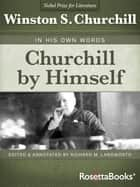 Churchill By Himself ebook by Winston S. Churchill