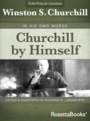 Churchill By Himself - The Definitive Collection of Quotations ebook by Winston S. Churchill