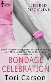 Bondage Celebration ebook by Tori Carson