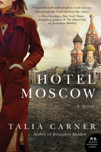 Hotel Moscow - A Novel ebook by Talia Carner
