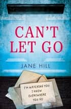 Can't Let Go ebook by Jane Hill
