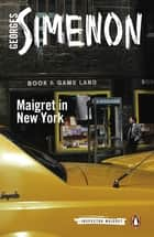 Maigret in New York ebook by Georges Simenon, Linda Coverdale