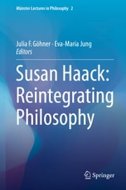 Susan Haack: Reintegrating Philosophy ebook by Julia F. Göhner,Eva-Maria Jung