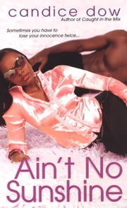 Ain't No Sunshine ebook by Candice Dow