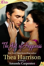 The Gift of Happiness ebook by Amanda Carpenter,Thea Harrison
