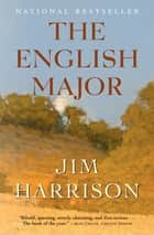 The English Major ebook by Jim Harrison