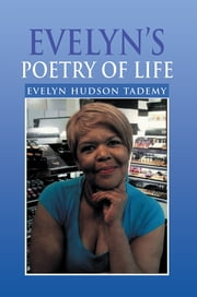 Evelyn's Poetry of Life ebook by EVELYN HUDSON TADEMY
