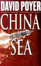 China Sea ebook by David Poyer