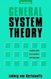 General System Theory: Foundations, Development, Applications ebook by Ludwig Von Bertalanffy