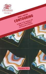 Contouring: A Guide to the Analysis and Display of Spatial Data ebook by Watson, Debbie