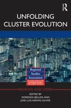 Unfolding Cluster Evolution ebook by Fiorenza Belussi, Jose Luis Hervás-Oliver