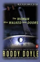 The Woman Who Walked into Doors - A Novel ebook by Roddy Doyle