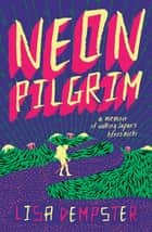 Neon Pilgrim ebook by Lisa Dempster