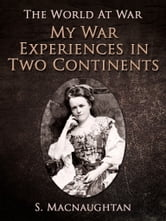 My War Experiences in Two Continents ebook by S. Macnaughtan