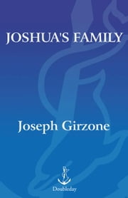Joshua's Family - The Long-Awaited Prequel to the Bestselling Joshua ebook by Joseph F. Girzone