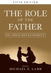 The Role of the Father in Child Development ebook by