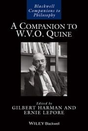 A Companion to W. V. O. Quine ebook by Gilbert Harman,Ernest Lepore
