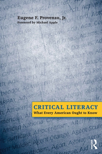 Critical Literacy - What Every American Needs to Know ebook by Eugene F. Provenzo,Michael W. Apple