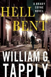 Hell Bent - A Brady Coyne Novel ebook by William G. Tapply