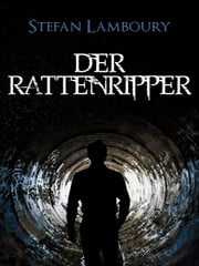 Der Rattenripper ebook by Stefan Lamboury