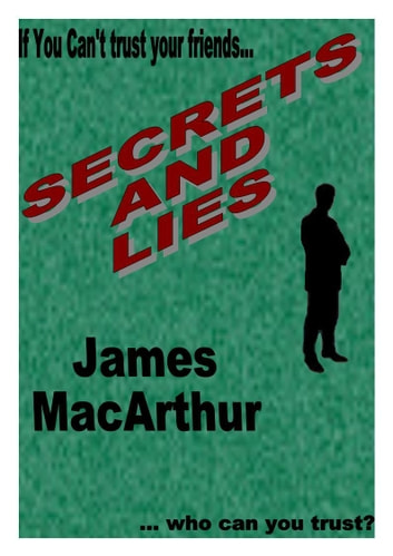 Secrets and Lies ebook by James MacArthur