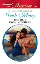 The Heir from Nowhere ebook by Trish Morey