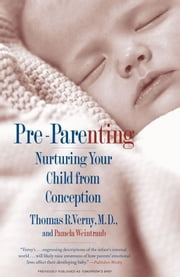 Pre-Parenting ebook by M.D. Thomas R Verny, M.D.