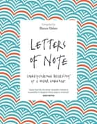 Letters of Note - Correspondence Deserving of a Wider Audience eBook by Shaun Usher