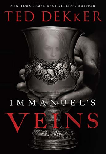 Immanuel's Veins ebook by Ted Dekker