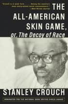 Always in pursuit ebook by stanley crouch 9780307554321 the all american skin game or decoy of race the long and the fandeluxe Document