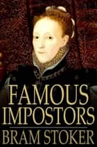 Famous Impostors ebook by Bram Stoker