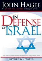 In Defense of Israel, Revised - The Bible's Mandate for Supporting the Jewish State ebook by