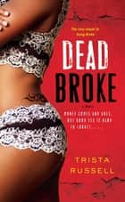 Dead Broke ebook by Trista Russell